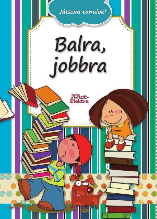 BALRA, JOBBRA - JÁTSZVA TANULOK!
