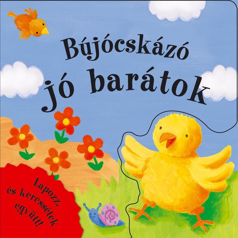 BÚJÓCSKÁZÓ JÓ BARÁTOK - LAPOZZ, ÉS KERESSÉTEK GYÜTT!