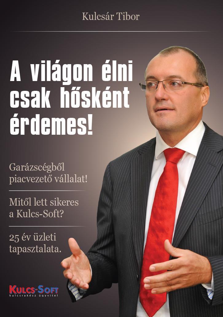 A VILÁGON ÉLNI CSAK HŐSKÉNT ÉRDEMES!