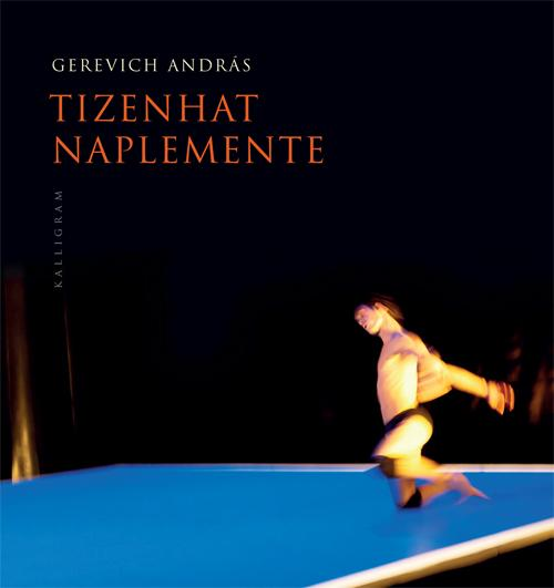 GEREVICH ANDRÁS - TIZENHAT NAPLEMENTE