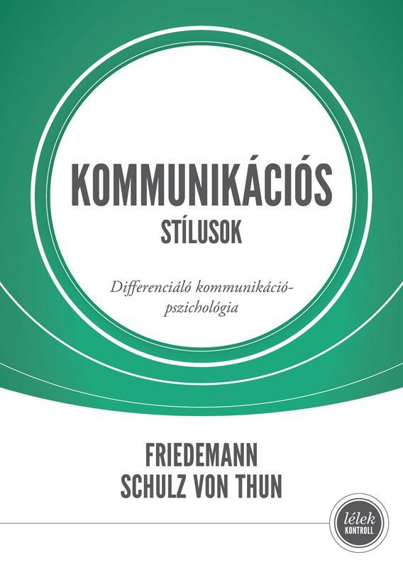 KOMMUNIKÁCIÓS STÍLUSOK - DIFFERENCIÁLÓ KOMMUNIKÁCIÓPSZICHOLÓGIA