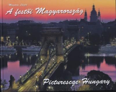 A FESTÕI MAGYARORSZÁG - PICTURESQUE HUNGARY