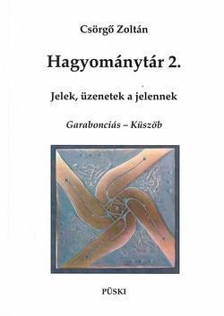 HAGYOMÁNYTÁR 2. - JELEK, ÜZENETEK A JELENNEK