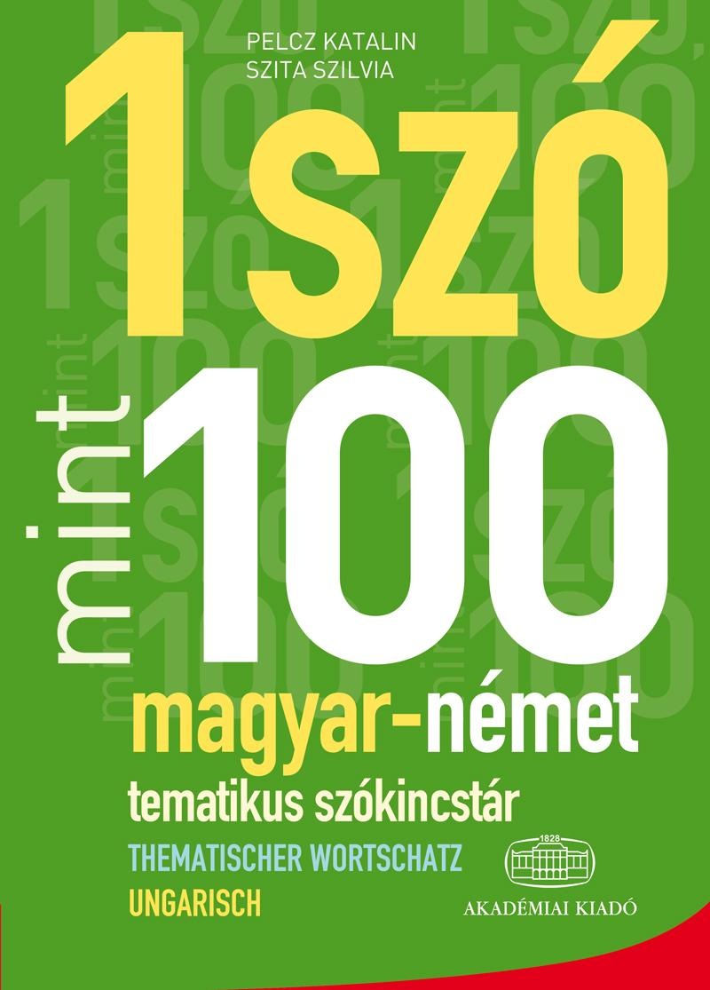 1 SZÓ MINT 100 - MAGYAR-NÉMET TEMATIKUS SZÓKINCSTÁR
