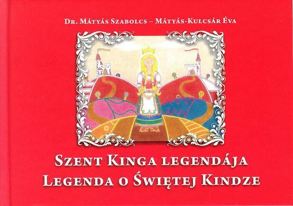 SZENT KINGA LEGENDÁJA - LEGENDA O SWIETEJ KINDZE