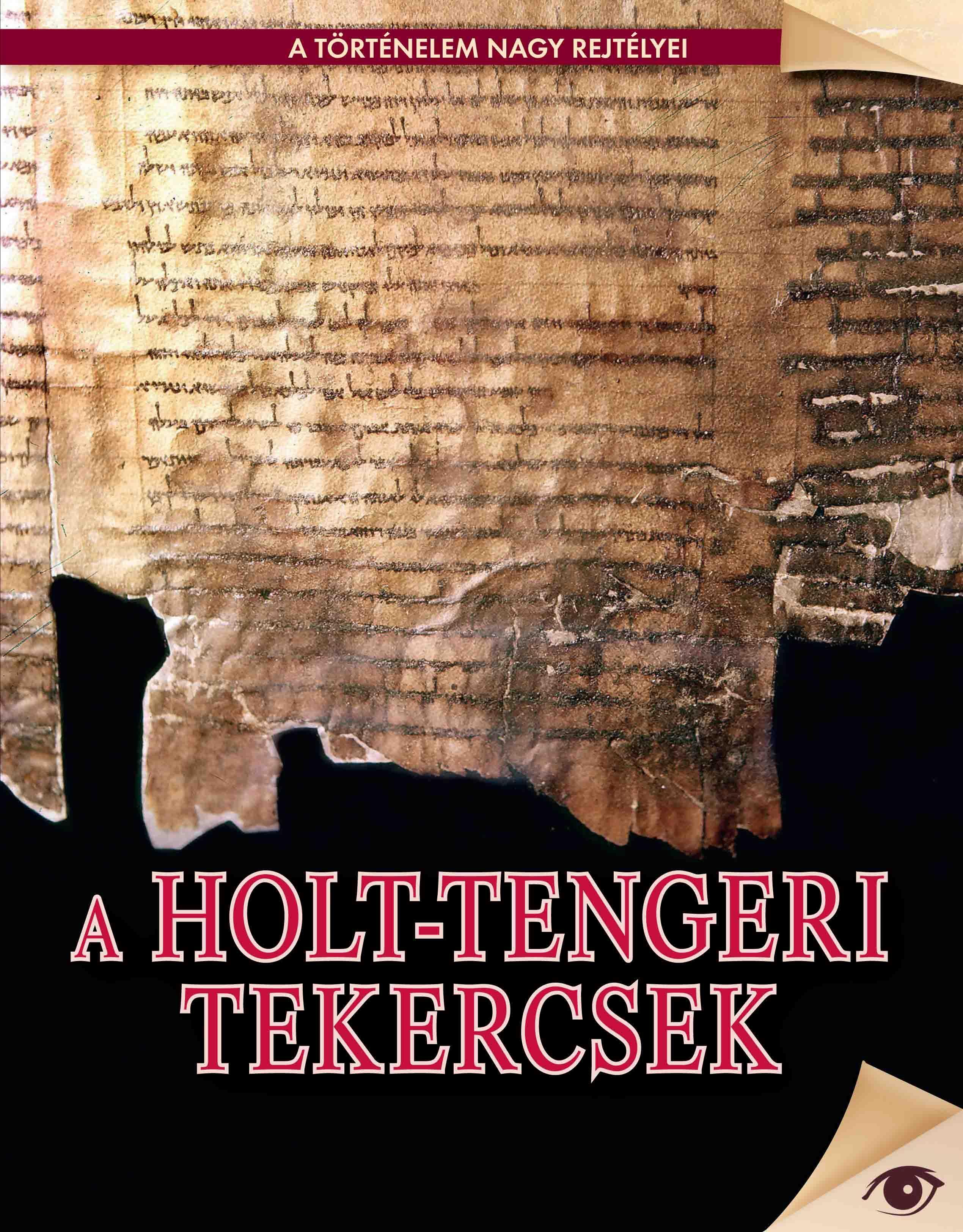 A HOLT-TENGERI TEKERCSEK - A TÖRTÉNELEM NAGY REJTÉLYEI