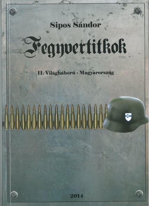 FEGYVERTITKOK - II. VILÁGHÁBORÚ-MAGYARORSZÁG