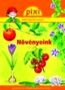 NÖVÉNYEINK - PIXI