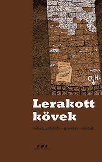 LERAKOTT KÖVEK - HOLOKASZTTÚLÉLÕK - GYEREKEK - UNOKÁK
