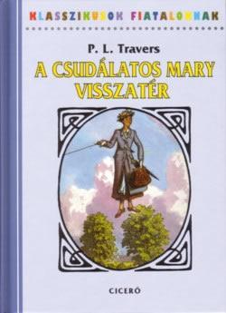 A CSUDÁLATOS MARY VISSZATÉR - KLASSZIKUSOK FIATALOKNAK