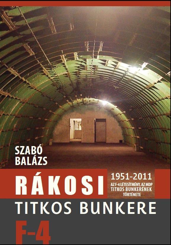 RÁKOSI TITKOS BUNKERE F-4 - 1951-2011