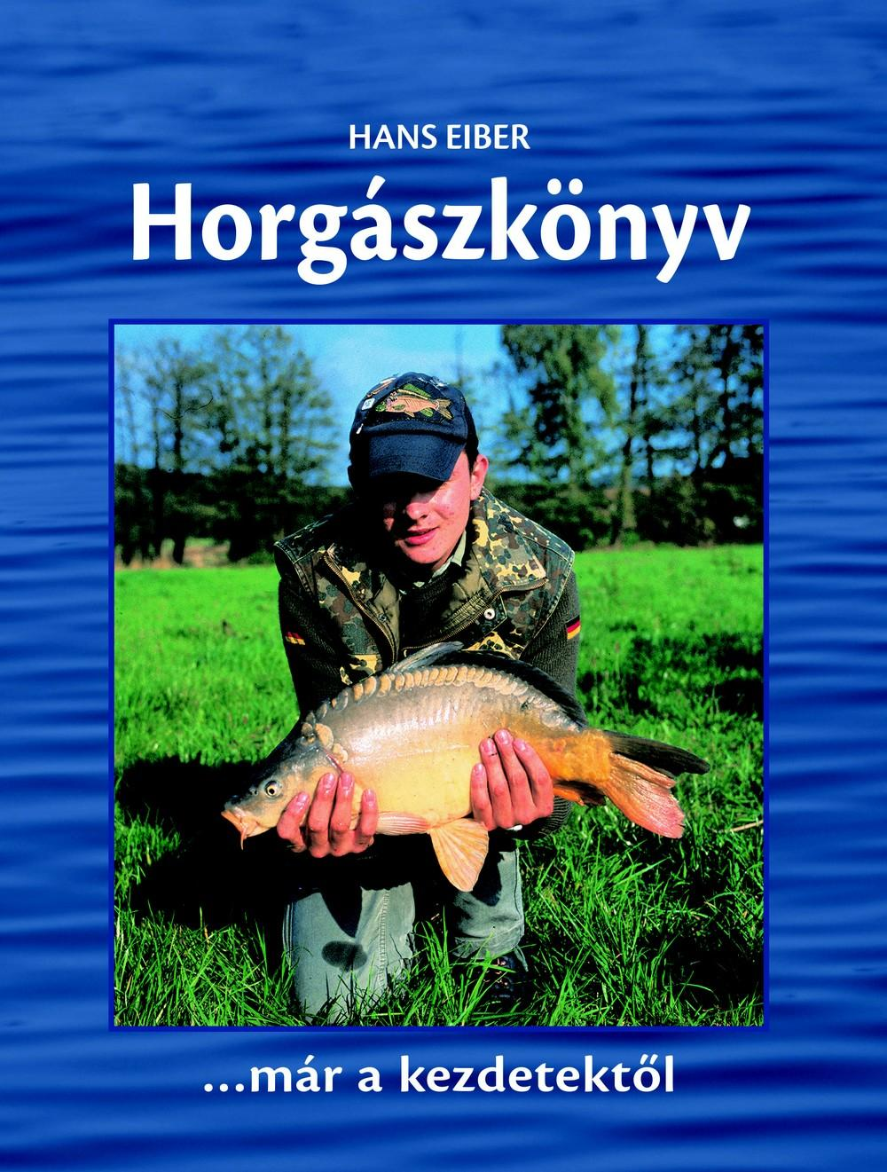 HORGÁSZKÖNYV - KEZDŐKNEK, HALADÓKNAL