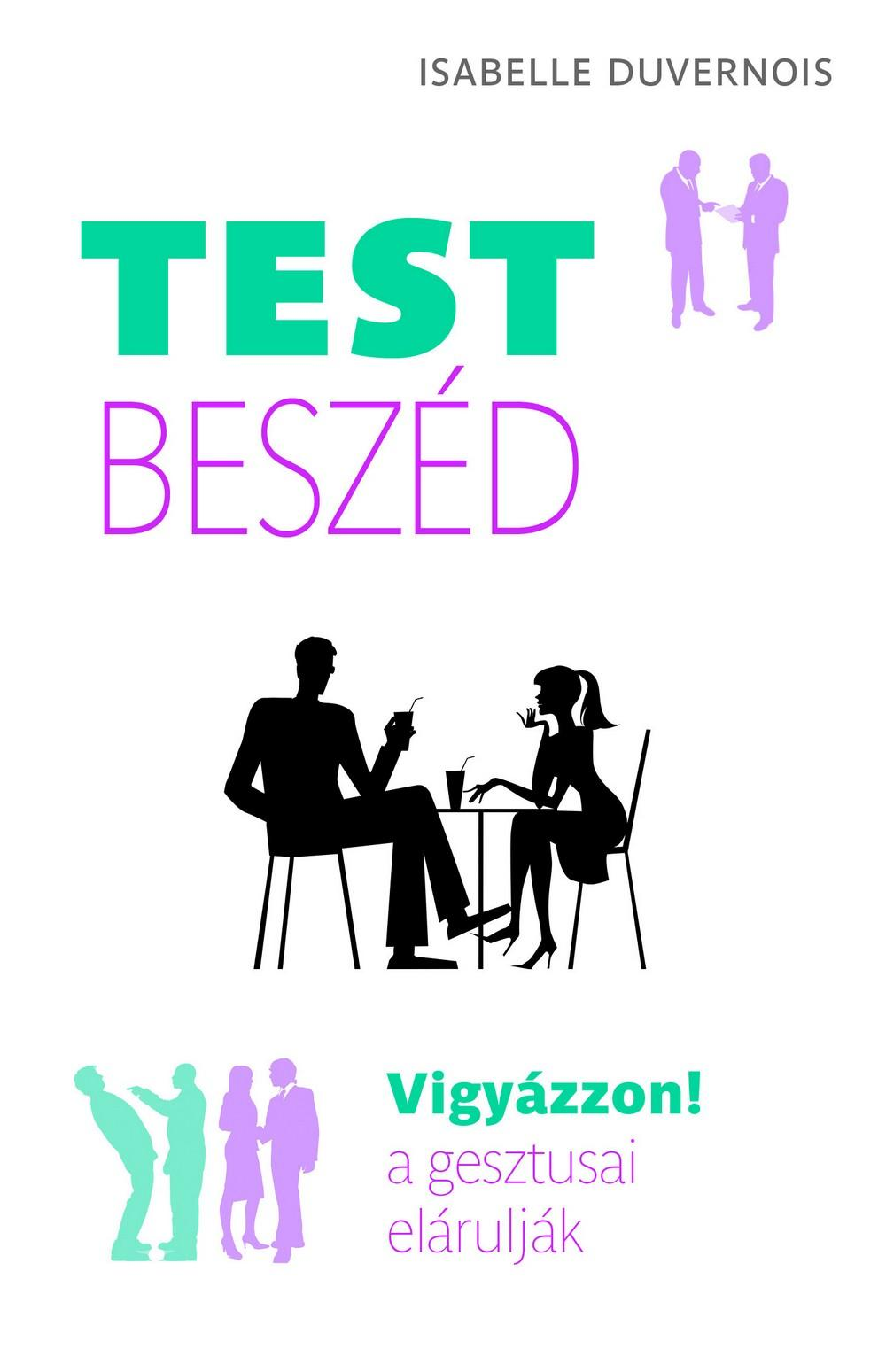 TESTBESZÉD - VIGYÁZZON! GESZTUSAI ELÁRULJÁK