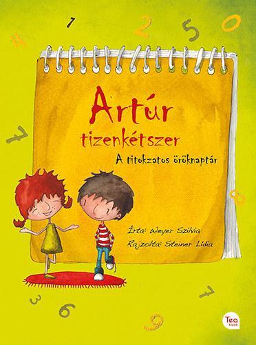 ARTÚR TIZENKÉTSZER - A TITOKZATOS ÖRÖKNAPTÁR