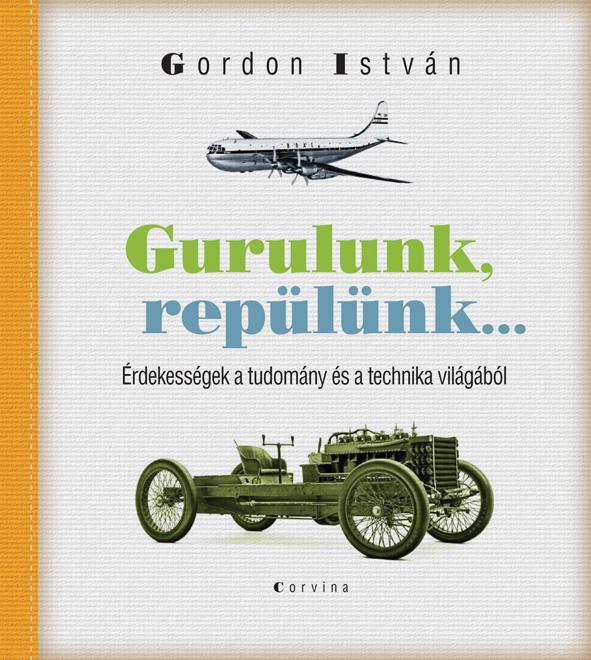 Gordon István: Gurulunk, repülünk