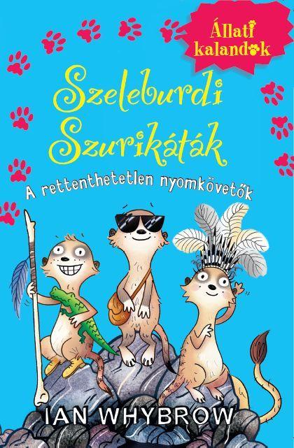 SZELEBURDI SZURIKÁTÁK 2. - A RETTENTHETETLEN NYOMKÖVETŐK
