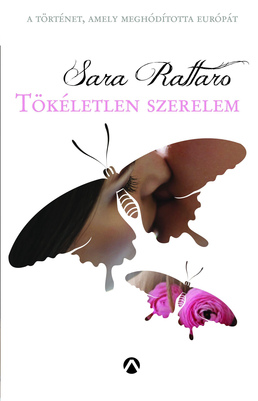 Sara Rattaro: Tökéletlen szerelem