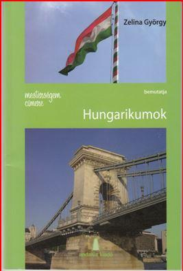 MESTERSÉGEM CÍMERE: HUNGARIKUMOK