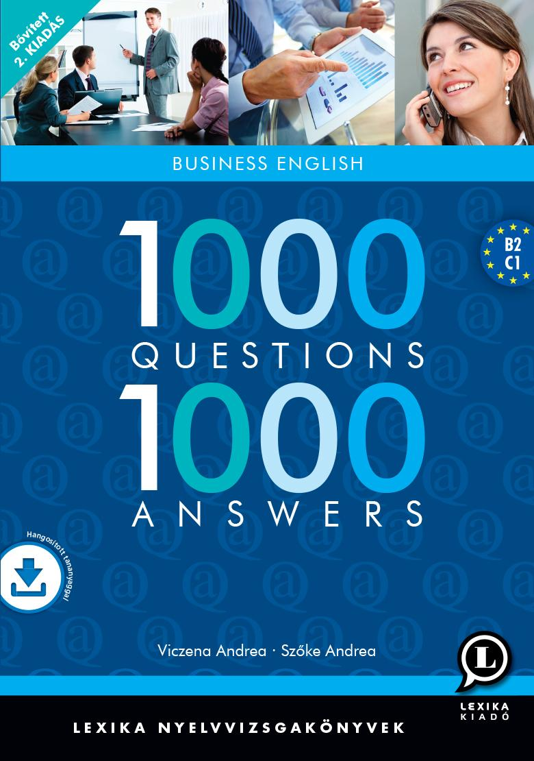 1000 QUESTIONS 1000 ANSWERS - BUSINESS ENGLISH - 2., BŐVÍTETT KIADÁS!!+CD!