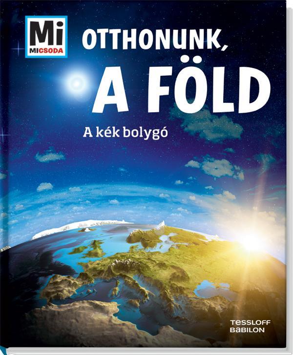 OTTHONUNK, A FÖLD - A KÉK BOLYGÓ
