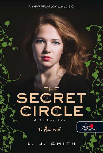 THE SECRET CIRCLE - A TITKOS KÖR 3. - AZ ERÕ - KÖTÖTT