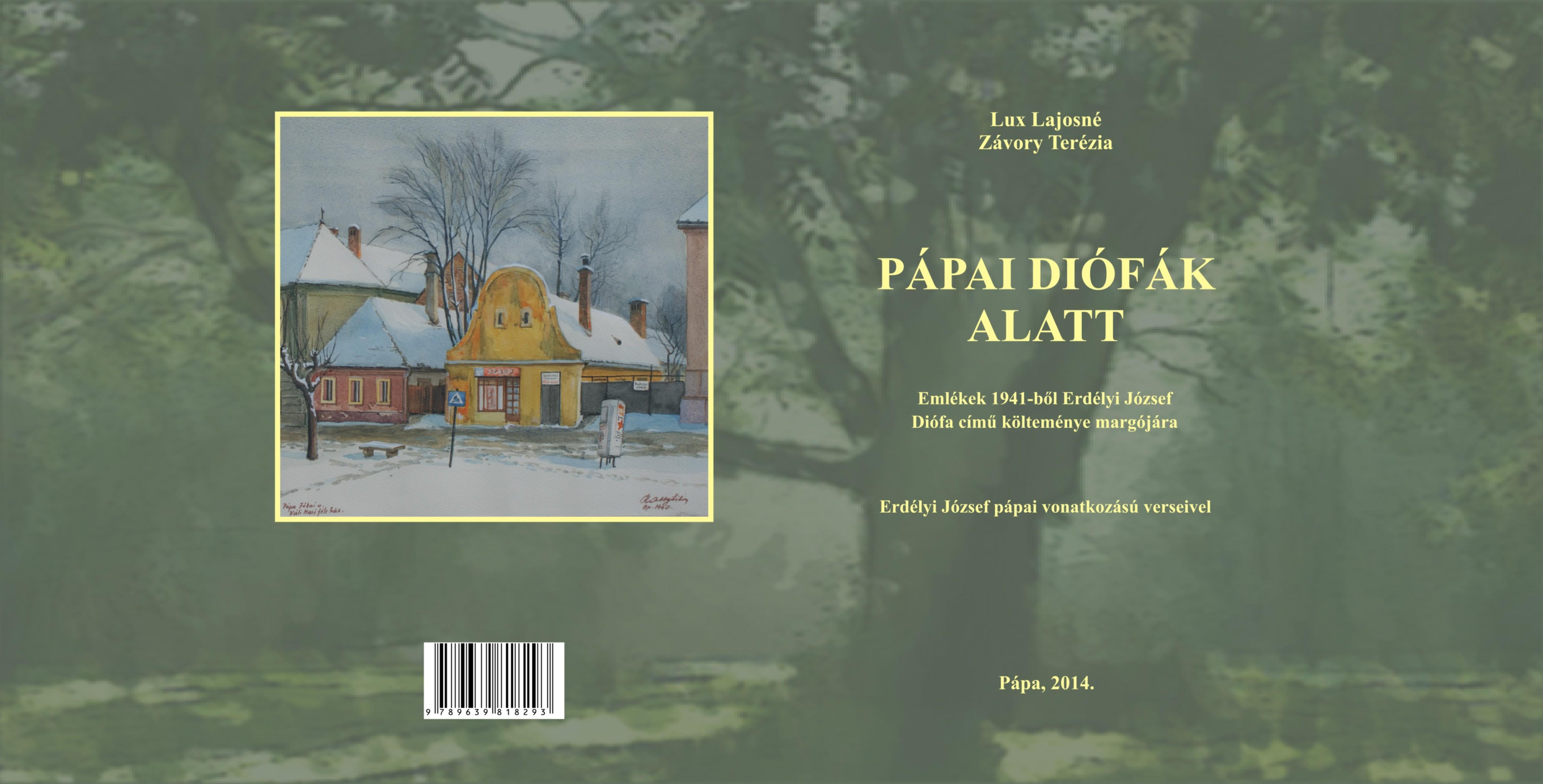 PÁPAI DIÓFÁK ALATT - EMLÉKEK 1941-BŐL ERDÉLYI JÓZSEF DIÓFA CÍMŰ KÖLTEMÉNYE MARGÓ