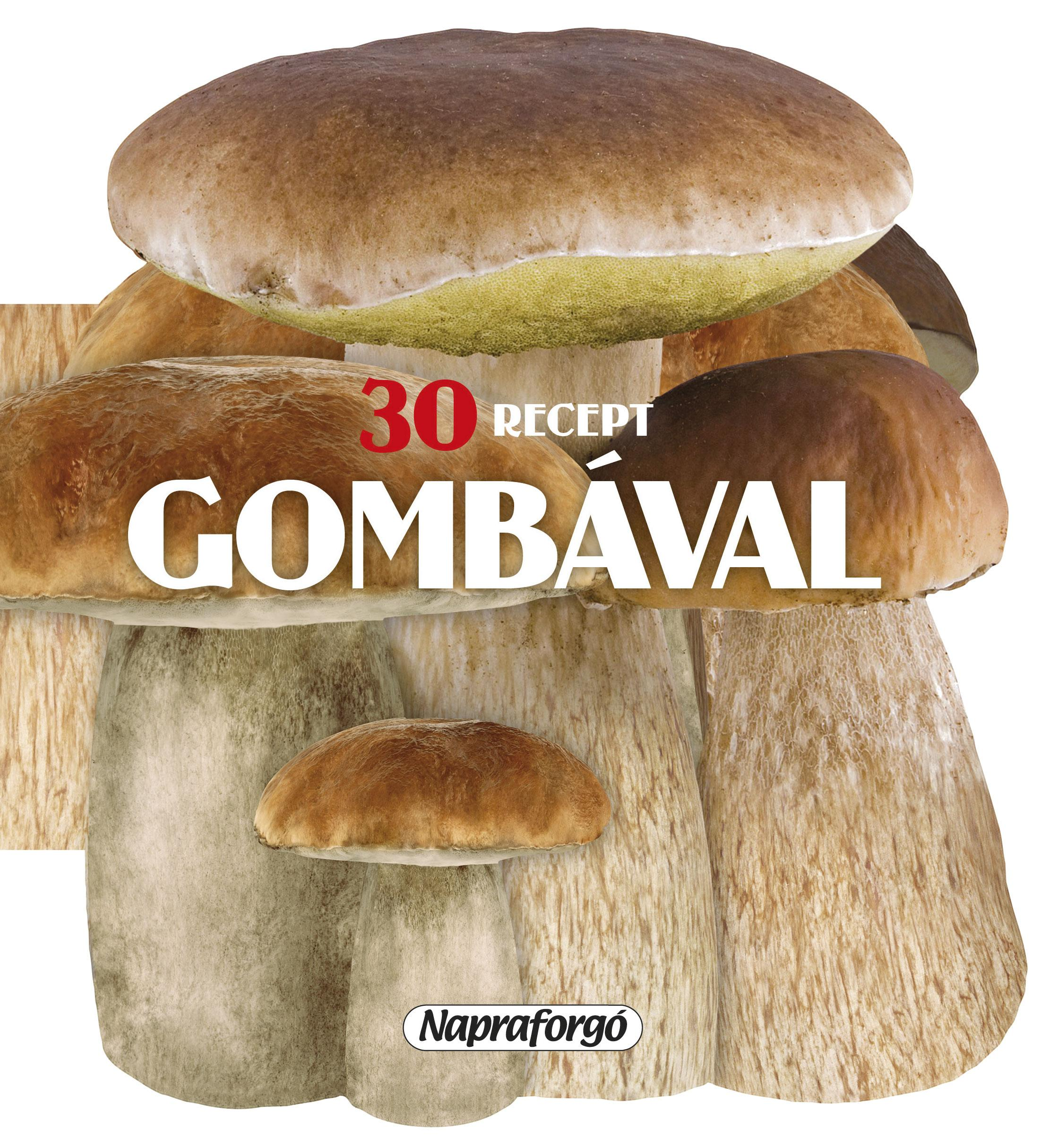 30 RECEPT GOMBÁVAL