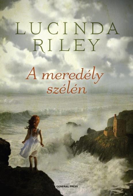 RILEY, LUCINDA - A MEREDÉLY SZÉLÉN -