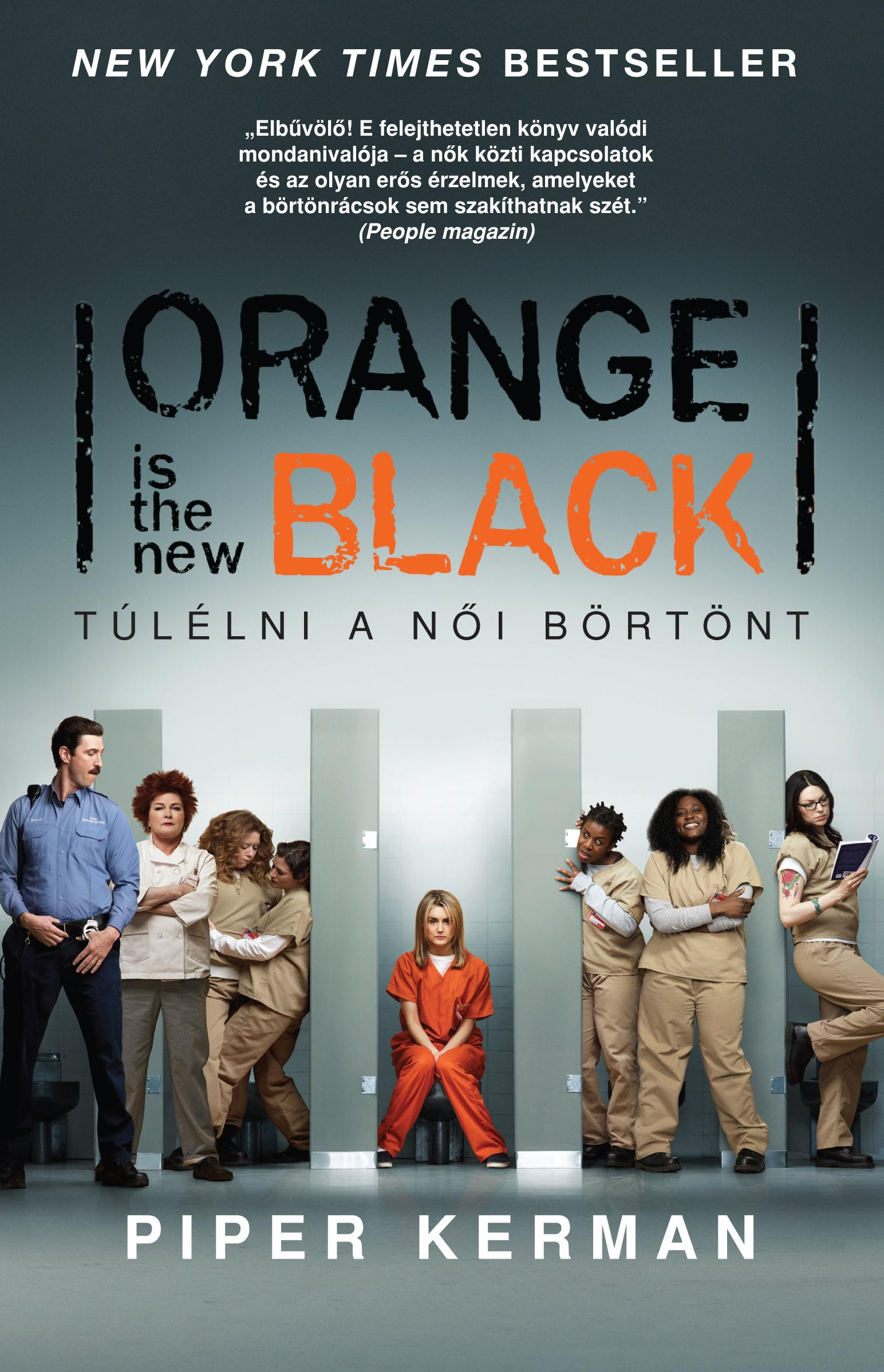 ORANGE IS THE NEW BLACK - TÚLÉLNI A NŐI BÖRTÖNT