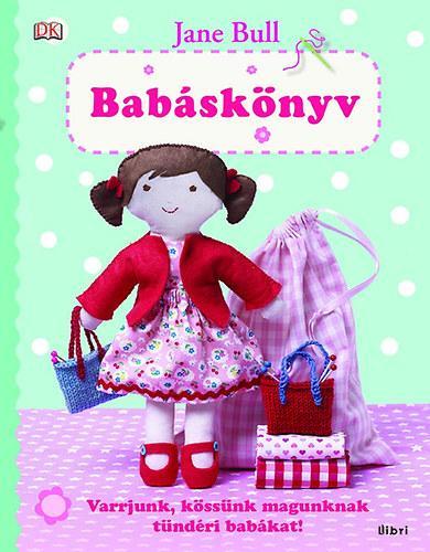 BABÁSKÖNYV - VARRJUNK, KÖSSÜNK MAGUNKNAK TÜNDÉRI BABÁKAT!