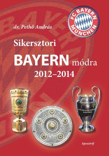 SIKERSZTORI BAYERN MÓDRA 2012-2014