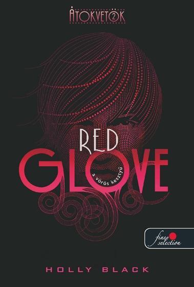 RED GLOVE - A VÖRÖS KESZTYÛ - FÛZÖTT