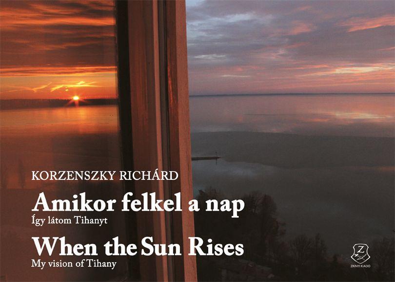 AMIKOR FELKEL A NAP - WHEN THE SUN RISES (KÉTNYELVŰ)