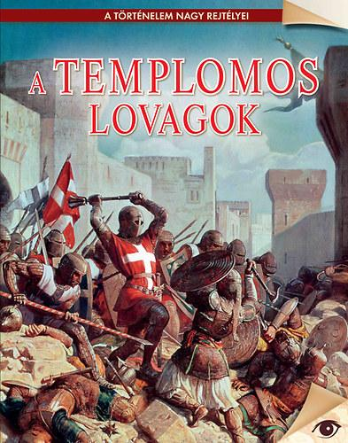 A TEMPLOMOS LOVAGOK - A TÖRTÉNELEM NAGY REJTÉLYEI