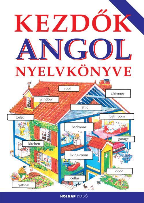 KEZDÕK ANGOL NYELVKÖNYVE (2014)