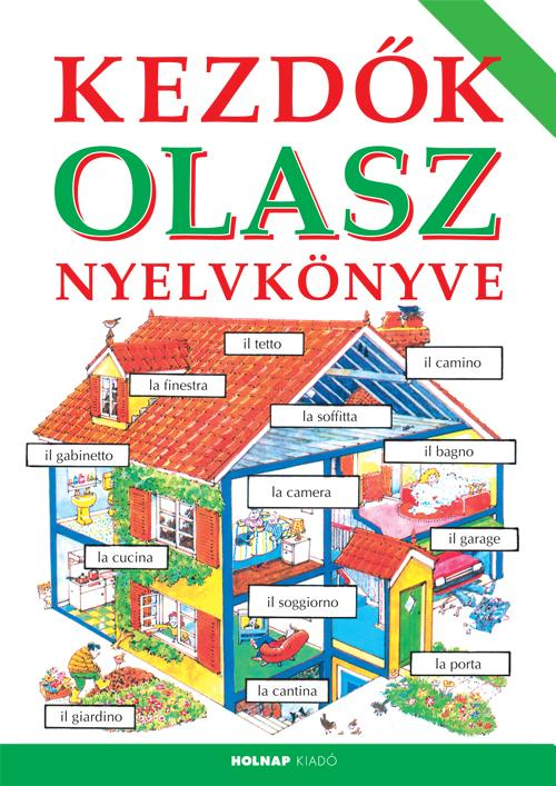 KEZDÕK OLASZ NYELVKÖNYVE (2014)