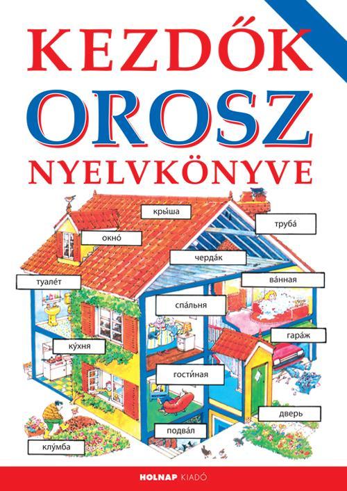 KEZDÕK OROSZ NYELVKÖNYVE (2014)