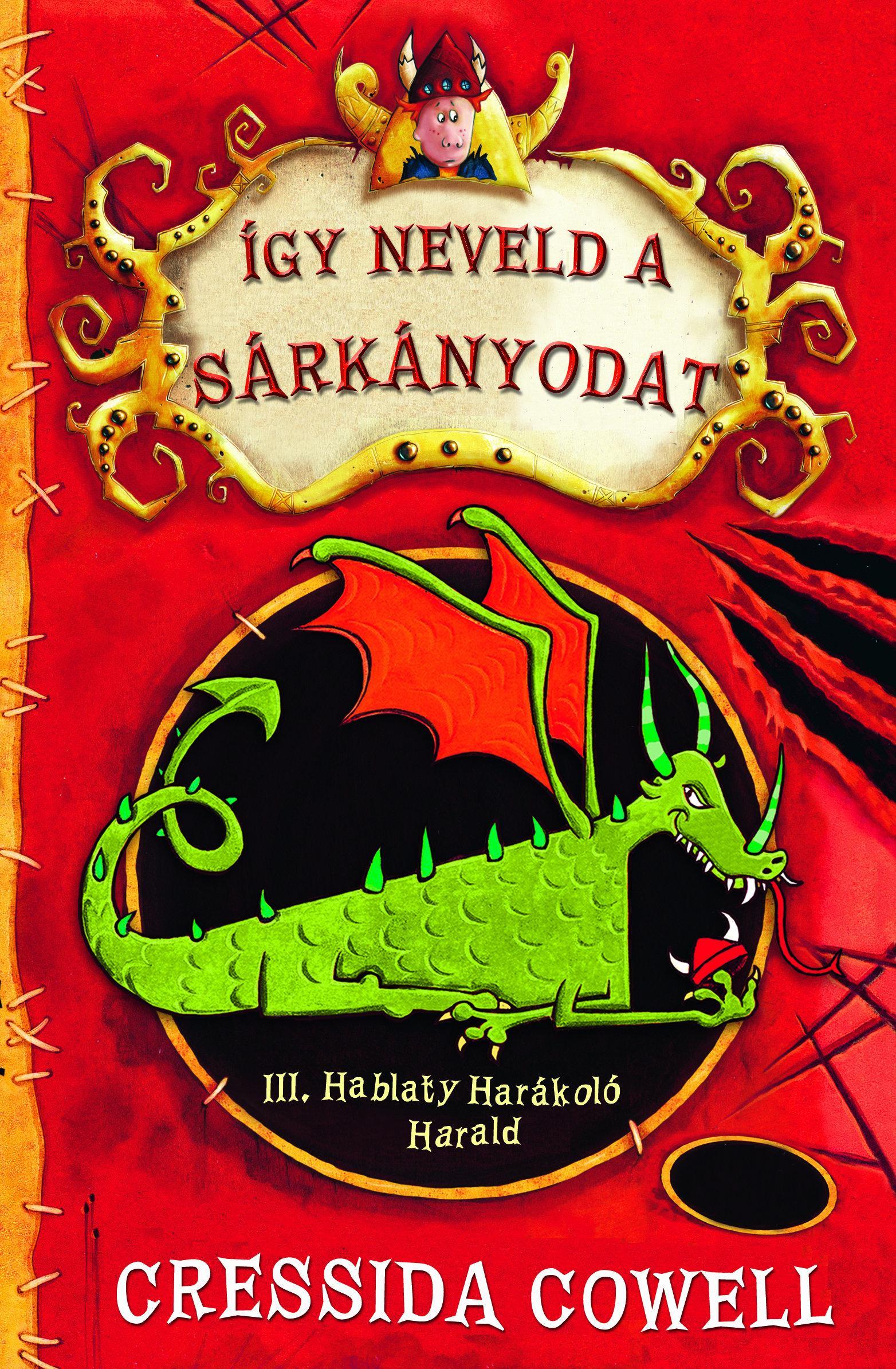 III. HABLATY HARÁKOLÓ HARALD - ÍGY NEVELD A SÁRKÁNYODAT 1.
