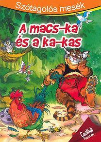 A MACS-KA ÉS A KA-KAS - SZÓTAGOLÓS MESÉK