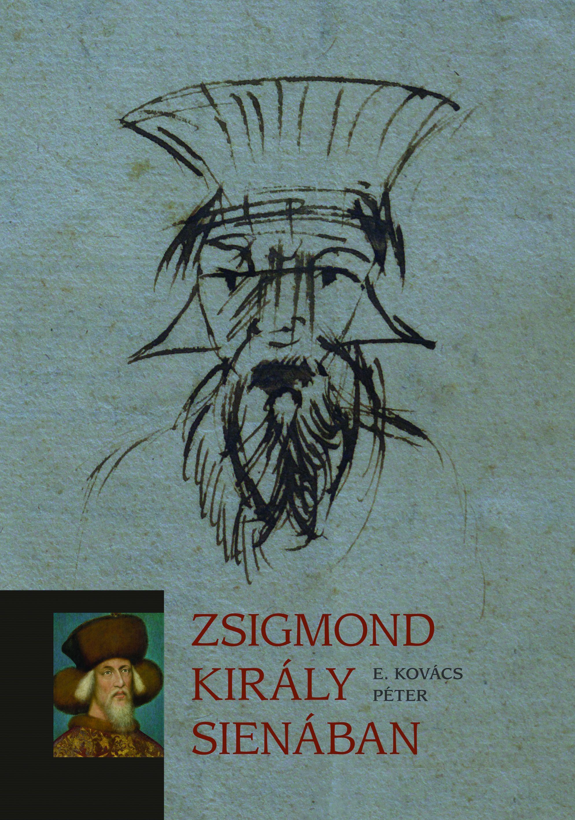E. Kovács Péter: Zsigmond király Sienában