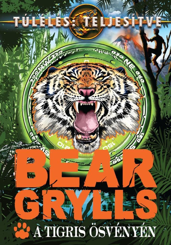 GRYLLS, BEAR - A TIGRIS ÖSVÉNYÉN