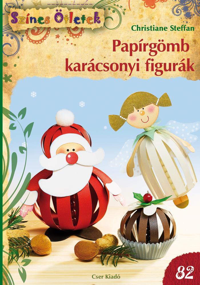 PAPÍRGÖMB KARÁCSONYI FIGURÁK - SZÍNES ÖTLETEK 82.