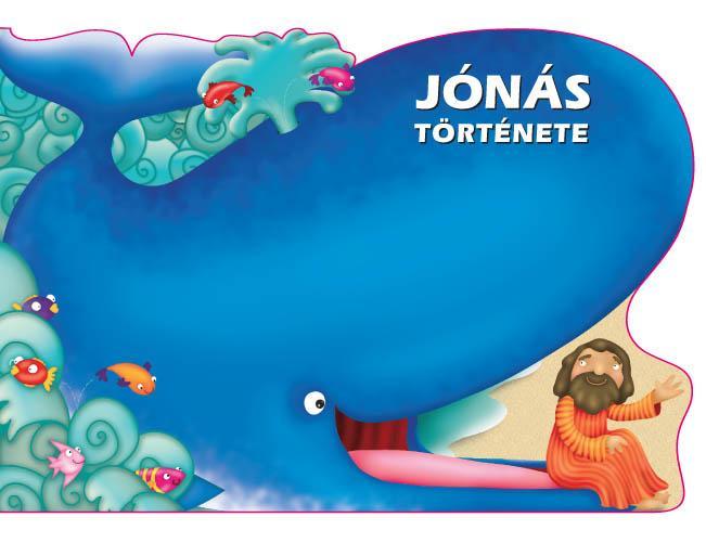 JÓNÁS TÖRTÉNETE - BIBLIAI MESEKÖNYVEK (LAPOZÓ)