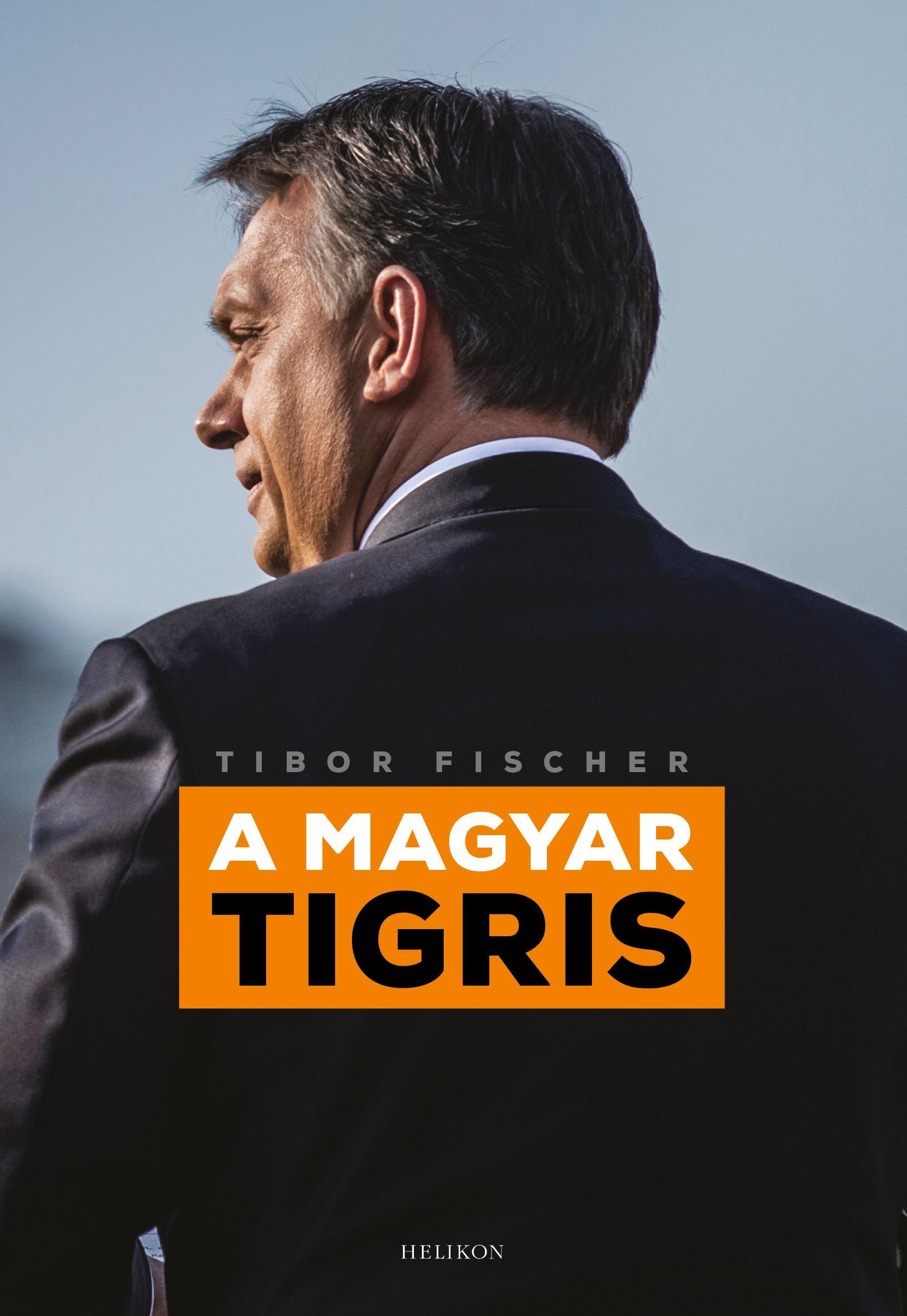 FISCHER, TIBOR - A MAGYAR TIGRIS