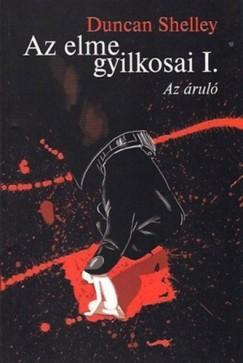 AZ ELME GYILKOSAI I. - AZ ÁRULÓ