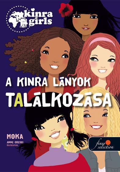 A KINRA LÁNYOK TALÁLKOZÁSA - KÖTÖTT - KINRA GIRLS 1.