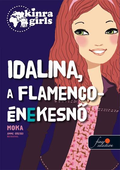 IDALINA, A FLAMENCO-ÉNEKESNŐ - KÖTÖTT - KINRA GIRLS 3.