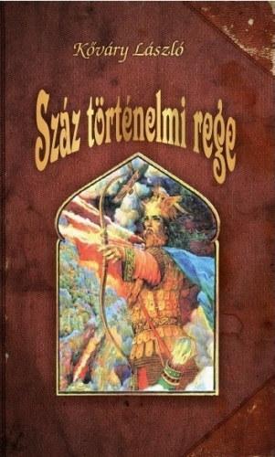 SZÁZ TÖRTÉNELMI REGE