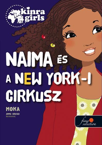 NAIMA ÉS A NEW YORK-I CIRKUSZ - KÖTÖTT - KIRNA GIRLS 5.