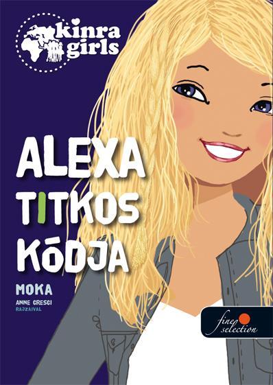ALEXA TITKOS KÓDJA - KÖTÖTT - KINRA GIRLS 6.